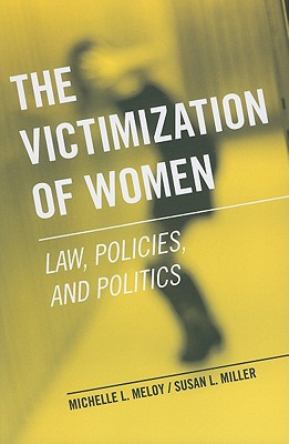 The Victimization of Women By Meloy, Michelle L./ Miller, Susan L.