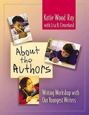 About the Authors By Ray, Katie Wood/ Cleaveland, Lisa B.