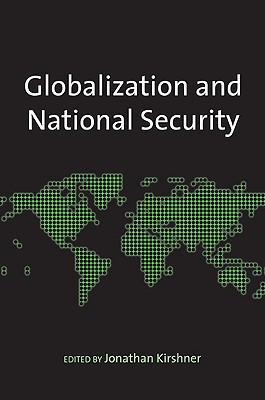 Globalization And National Security By Kirshner, Jonathan (EDT)